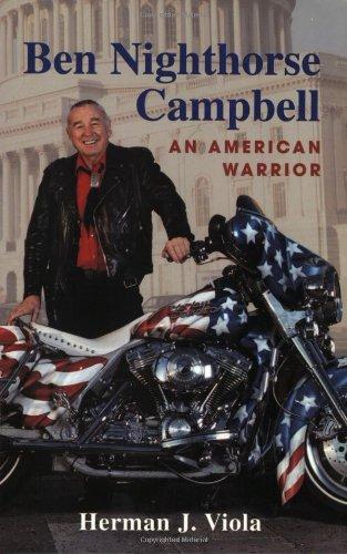 Ben Nighthorse Campbell: An American Warrior: Viola, Herman J.