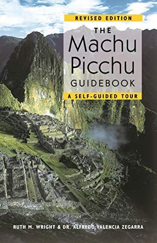 9781555663278: The Machu Picchu Guidebook: A Self-Guided Tour