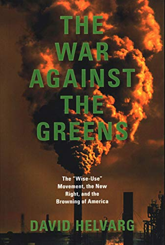 9781555663285: The War Against the Greens: The