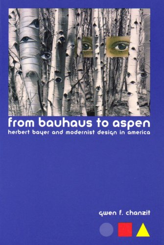 9781555663292: From Bauhaus to Aspen: Herbert Bayer and Modernist Design in America