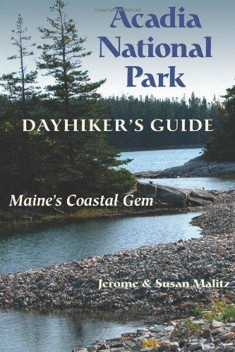Acadia National Park: Dayhiker's Guide: Maine's Coastal Gem (Dayhiker's Guides): Jerome...