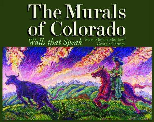 The Murals of Colorado: Walls That Speak: Mary Motian-Meadows, Georgia Garnsey