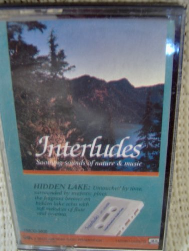 9781555692742: Hidden Lake: Interludes: Soothing Sounds of Nature & Music/Audio Cassette