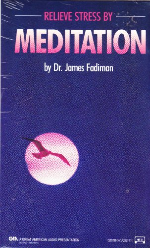 Relieve Stress by Meditation (1555693806) by James Fadiman