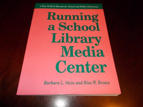 9781555701000: Running a School Library Media Center: A How-to-do-it Manual for Librarians (How-To-Do-It Manuals)