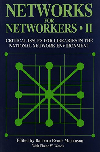Networks for Networkers II: Critical Issues for: Barbara Evans Markuson,