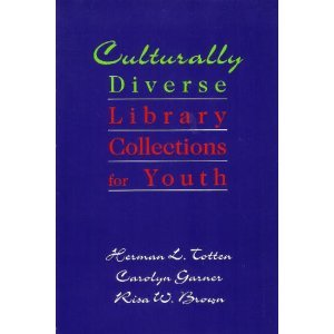 Culturally Diverse Library Collections for Youth: Totten, Herman L., Garner, Carolyn, Brown, Risa W...
