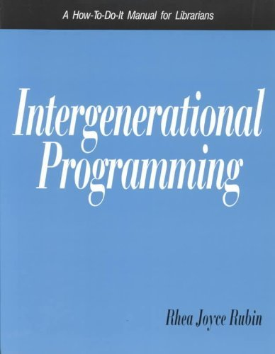 Intergenerational Programming: A How-To-Do-It Manual for Librarians (How to Do It Manuals for ...