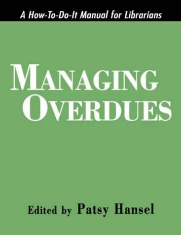 9781555702915: Managing Overdues: A How-To-Do-It Manual for Librarians (How to Do It Manuals for Librarians)
