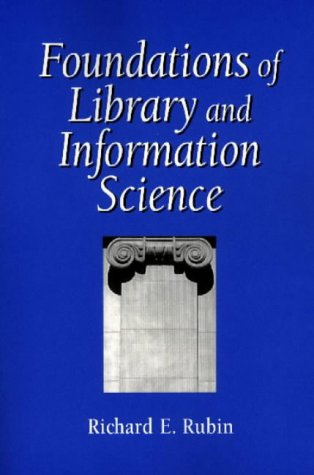 9781555703097: Foundations of Library and Information Science