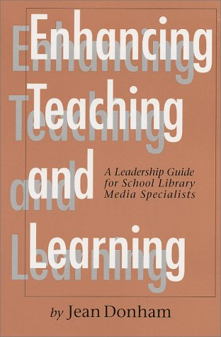 9781555703288: Enhancing Teaching and Learning: A Leadership Guide for School Library Media Specialists