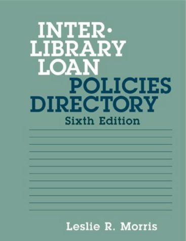 9781555703479: Interlibrary Loan Policies Directory (Interlibrary Loan Policies Directory, 6th ed)