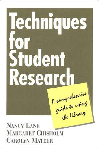 Techniques for Student Research : A Comprehensive: Nancy D. Lane;