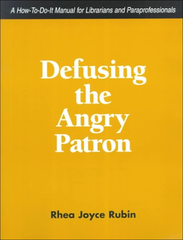 9781555703721: Defusing the Angry Patron: A How-To-Do-It Manual for Librarians and Paraprofessionals (How to Do It Manuals for Librarians)