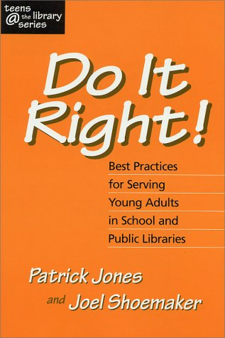 9781555703943: Do It Right! Best Practices for Serving Young Adults in School and Public Libraries (Teens @ the Library Series)