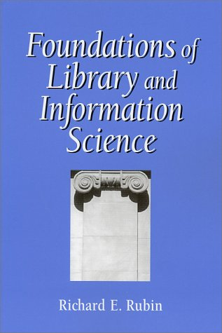 9781555704025: Foundations of Library and Information Science