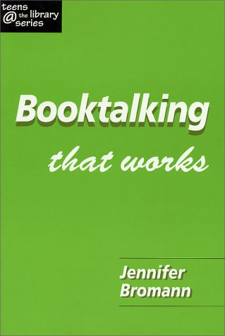 9781555704032: Booktalking That Works (Teens @ the Library Series)