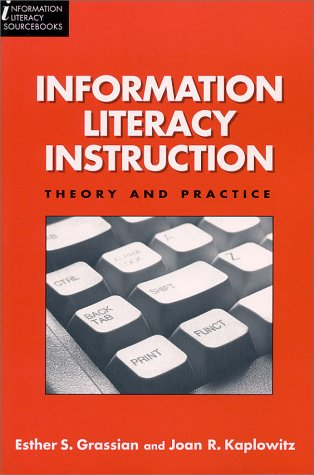 9781555704063: Information Literacy Instruction: Theory and Practice (Information Literacy Sourcebooks)