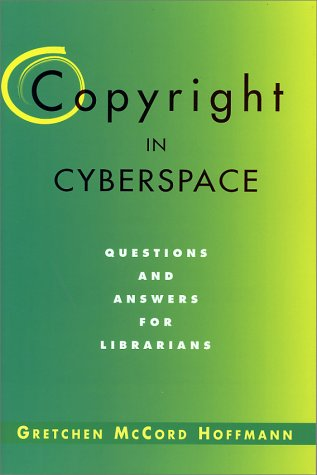 9781555704100: Copyright in Cyberspace: Questions and Answers for Librarians (Neal-Schuman Net-Guide Series)