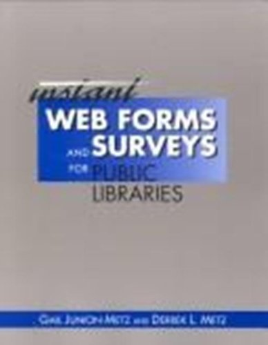 9781555704117: Instant Web Forms and Surveys for Public Libraries (Neal-Schuman Netguide Series)
