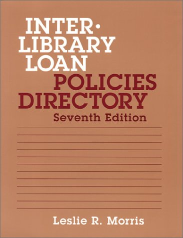 9781555704230: Interlibrary Loan Policies Directory (7th Edition) (Interlibrary Loan Policies Directory)