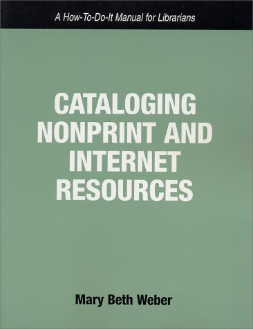 9781555704353: Cataloging Nonprint and Internet Resources: A How-To-Do-It Manual for Librarians (How-To-Do-It Manuals for Librarians, Number 113)