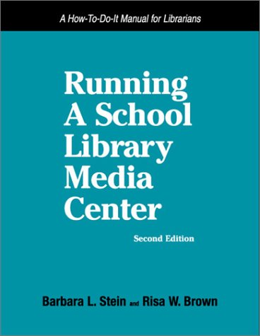 9781555704391: Running a School Library Media Center: A How-to-do-it Manual (How to Do It Manuals for Librarians)