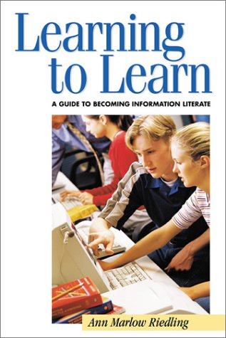 9781555704520: Learning to Learn: A Guide to Becoming Information Literate (Teens the Library Series)