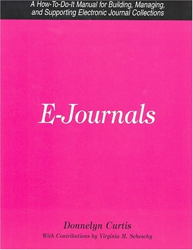 9781555704650: E-Journals: A How-To-Do-It Manual for Building, Managing, and Supporting Electronic Journal Collections (How-to-Do-It Manuals for Librarians) (How-To-Do-It Manual Series (for Librarians))