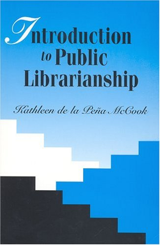 9781555704759: Introduction to Public Librarianship