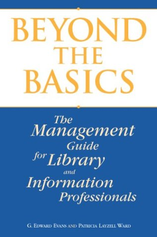 9781555704766: Beyond the Basics: A Management Guide for Library and Information Professionals