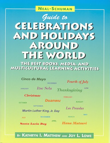 9781555704797: Neal-Schuman Guide to Celebrations and Holidays Around the World: The Best Books, Media, and Multicultural Learning Activities