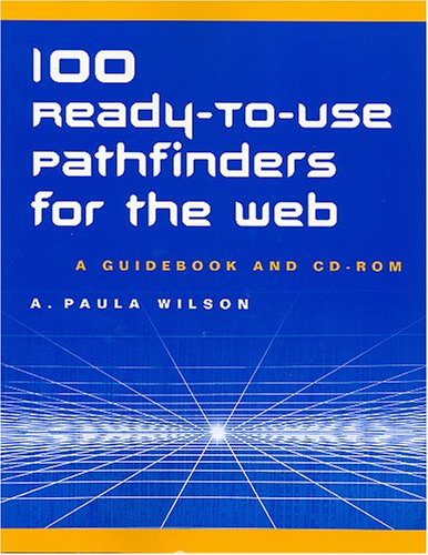 100 Ready-to-use Pathfinders For The Web: One Hundred Ready-to-use Pathfinders For The Web: A. ...