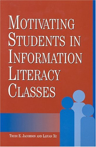 9781555704971: Motivating Students in Information Literacy Classes (New Library Series)