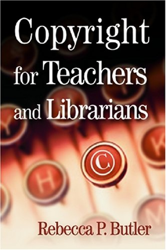 9781555705008: Copyright for Teachers and Librarians