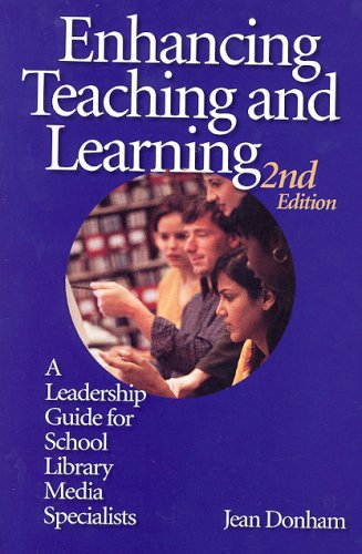 9781555705169: Enhancing Teaching And Learning: A Leadership Guide For School Library Media Specialists