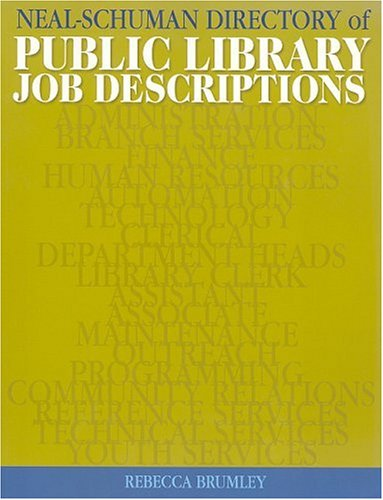 The Neal-Schuman Directory of Public Library Job Descriptions (Mixed media product): Rebecca ...