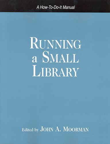 9781555705497: Running a Small Library: A How-to-do-it Manual (How-to-Do-It Manuals for Librarians) (How-To-Do-It Manuals for Librarians (Numbered))