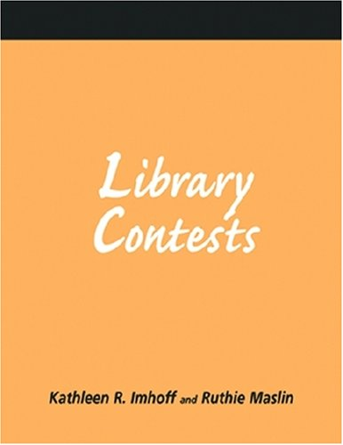Library Contests: A How-To-Do-It Manual (How-to-Do-It Manuals) (How-to-Do-It Manuals): Kathleen R. ...