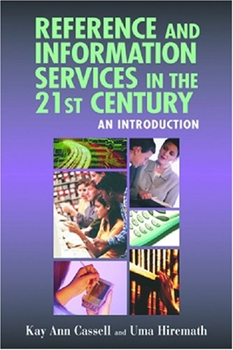 Reference and Information Services in the 21st: Kay Ann Cassell,