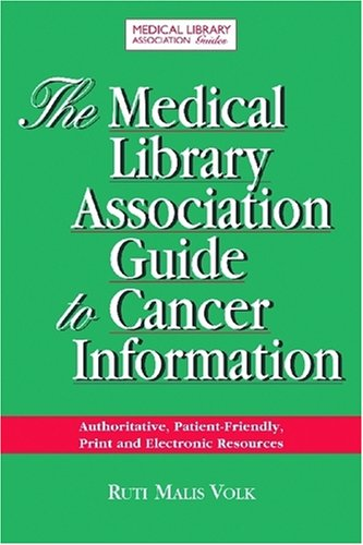 9781555705855: Medical Library Association Guide to Cancer Resources: Authoritative, Patient-Friendly Print and Electronic Resources (Medical Library Association Guides)