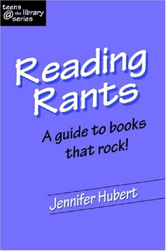 9781555705879: Reading Rants: Guide to Books That Rock! (Teens @ the Library) (Teens @ the Library)