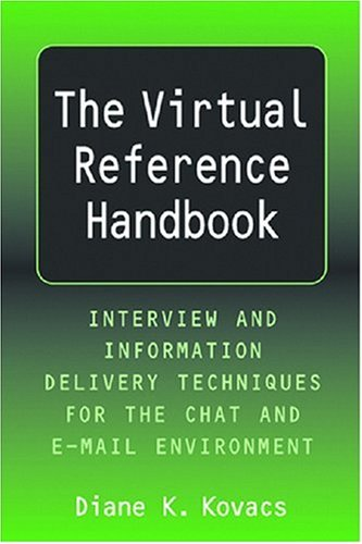 9781555705985: Virtual Reference Handbook: Interview and Information Delivery Techniques for the Chat and E-Mail Environments