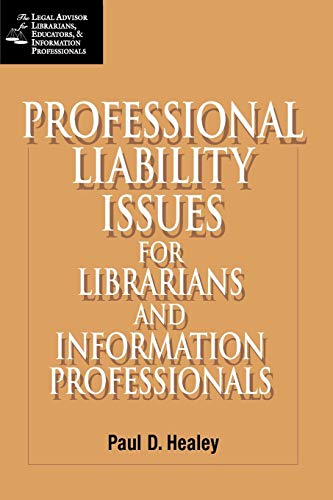 9781555706098: Professional Liability Issues for Librarians and Information Professionals (Legal Advisor for Librarians, Educators, and Information Pro)