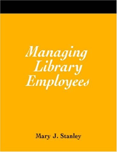9781555706289: Managing Library Employees: A How-to-do-it Manual (How-to-Do-It Manuals) (How-to-Do-It Manuals) (How-To-Do-It Manuals (Numbered))