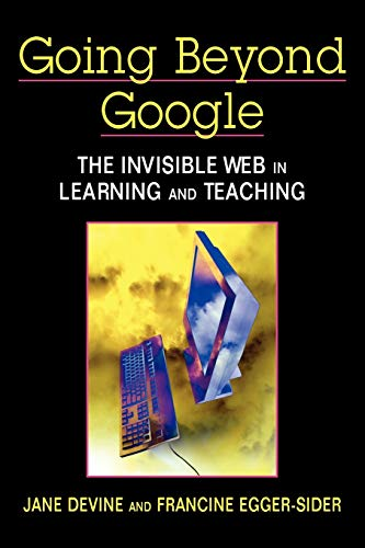 9781555706333: Going Beyond Google: The Invisible Web in Learning and Teaching