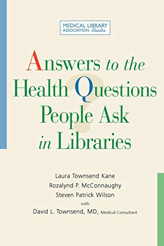 9781555706425: Answers to the Health Questions People Ask in Libraries (Medical Library Association Guides)
