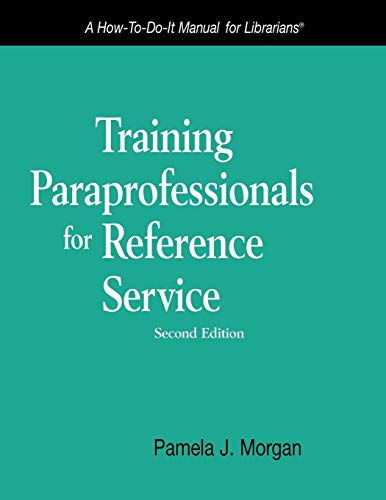 9781555706432: Training Paraprofessionals for the Reference Desk (How-to-Do-It Manuals) (How-To-Do-It Manuals for Librarians (Numbered))