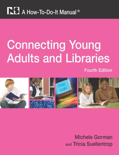 9781555706654: Connecting Young Adults and Libraries: A How-To-Do-It Manual, 4th Edition (How-to-Do-It Manuals)