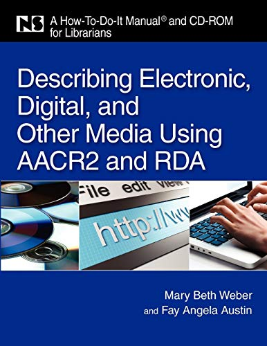 9781555706685: Describing Electronic, Digital, and Other Media Using AACR and RDA: A How-To-Do-It Manual for Librarians (How-to-Do-It Manuals)